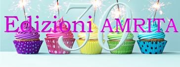 AMRITA compie 30 anni e festeggia il suo compleanno con autori, lettori e collaboratori il 24,25,26, marzo 2017